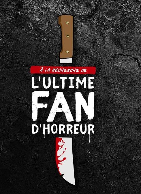 A LA RECHERCHE DE L'ULTIME FAN D'HORREUR