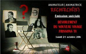 SPÉCIAL - DÉVOILEMENT DU NOUVEAU VISAGE DE FRISSONS TV