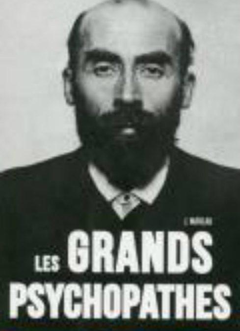 LES PLUS GRANDS CRIMES: LES PSYCHOPATHES
