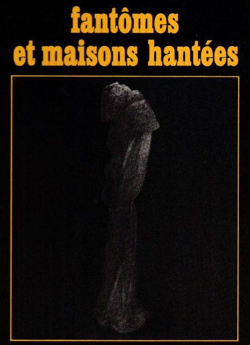 LES MAISONS HANTÉES PARTIES I et II